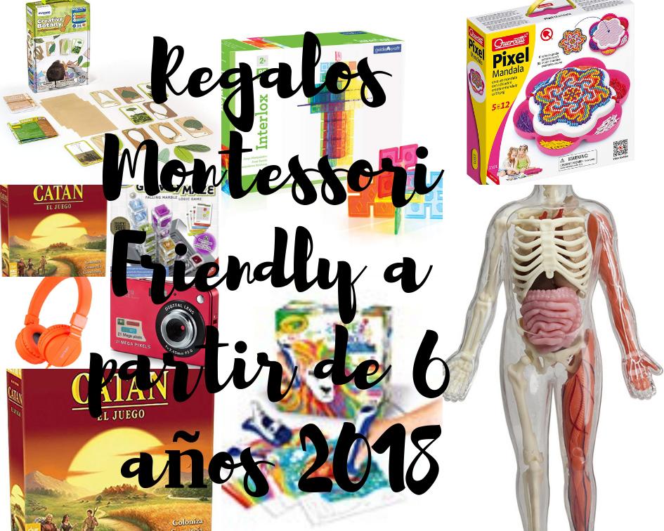 regalos montessori friendly a partir de 6 años 2018